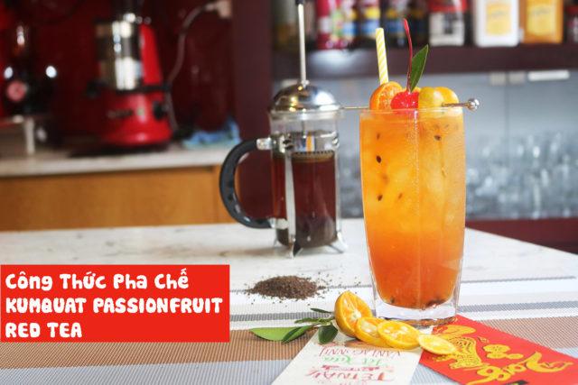 Công Thức Pha Chế KUMQUAT PASSIONFRUIT RED TEA