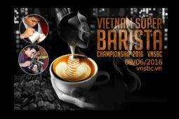 Cuộc Thi Barista Việt Nam - VNSBC 2016